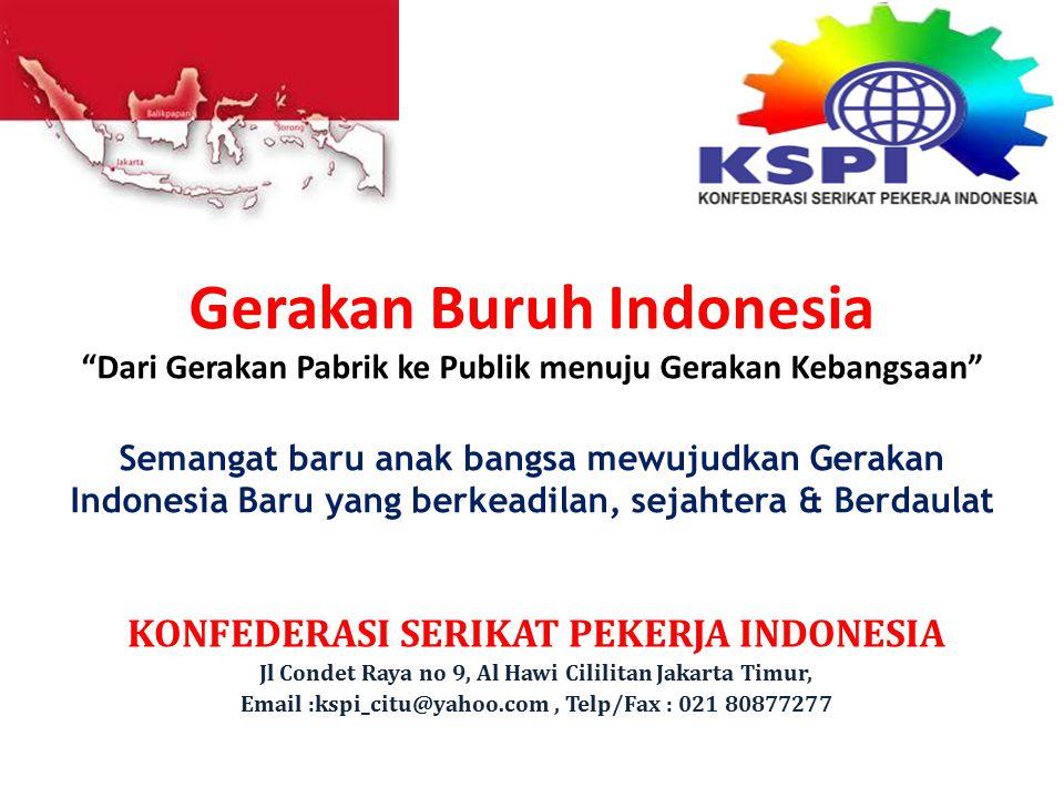 """Gerakan Buruh Indonesia """"Dari Gerakan Pabrik ke Publik menuju Gerakan Kebangsaan"""" Semangat baru anak bangsa mewujudkan Gerakan Indonesia Baru yang ber"""