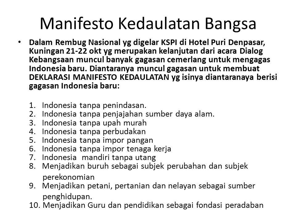 Manifesto Kedaulatan Bangsa Dalam Rembug Nasional yg digelar KSPI di Hotel Puri Denpasar, Kuningan 21-22 okt yg merupakan kelanjutan dari acara Dialog