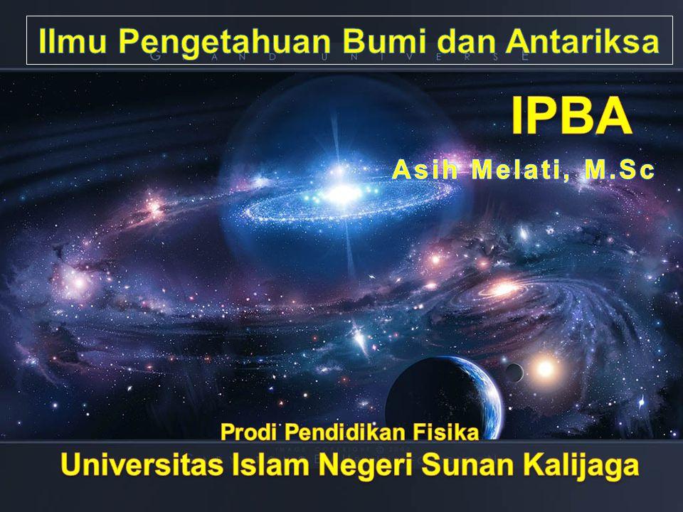 Silabus Proses Terbentuknya Alam Semesta Galaksi Bintang Tata Surya Proses Terbentuknya Bumi Proses dan Akibat Gerak Bumi Gravitasi dan Pasang Surut Bumi Seismologi Struktur Internal Bumi Geomagnetisme Iklim dan Cuaca