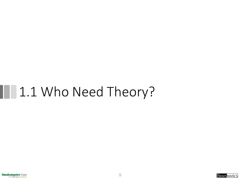 1.1 Who Need Theory? 9