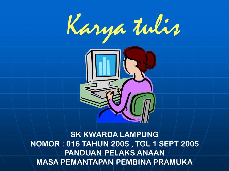 Karya tulis SK KWARDA LAMPUNG NOMOR : 016 TAHUN 2005, TGL 1 SEPT 2005 PANDUAN PELAKS ANAAN MASA PEMANTAPAN PEMBINA PRAMUKA
