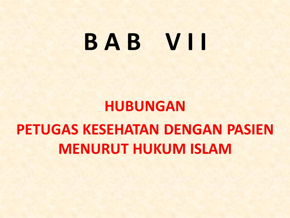 B A B V I I HUBUNGAN PETUGAS KESEHATAN DENGAN PASIEN MENURUT HUKUM ISLAM