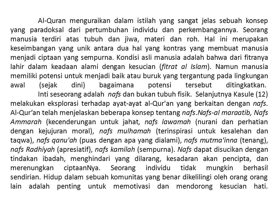 Al-Quran menguraikan dalam istilah yang sangat jelas sebuah konsep yang paradoksal dari pertumbuhan individu dan perkembangannya. Seorang manusia terd