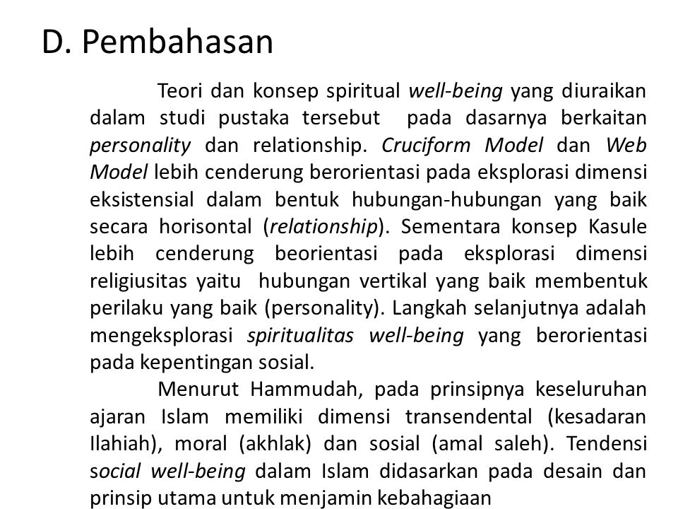 D. Pembahasan Teori dan konsep spiritual well-being yang diuraikan dalam studi pustaka tersebut pada dasarnya berkaitan personality dan relationship.