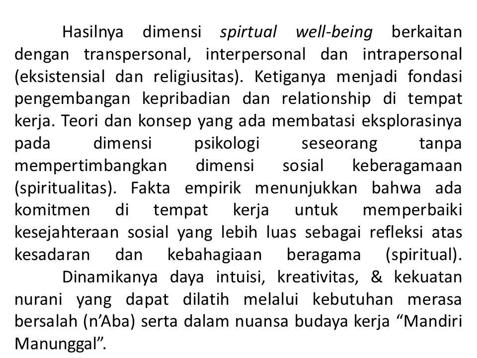 Hasilnya dimensi spirtual well-being berkaitan dengan transpersonal, interpersonal dan intrapersonal (eksistensial dan religiusitas). Ketiganya menjad