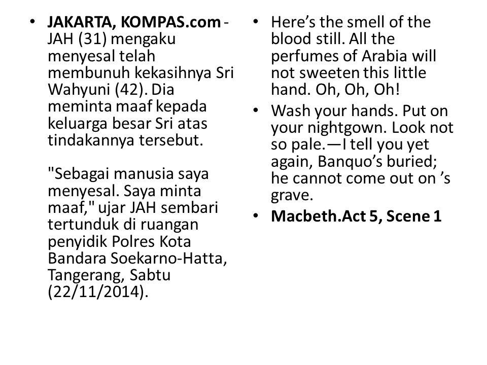 JAKARTA, KOMPAS.com - JAH (31) mengaku menyesal telah membunuh kekasihnya Sri Wahyuni (42).