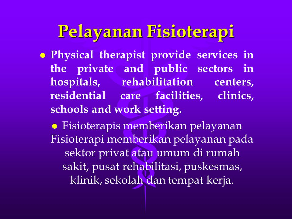 Treatment and Rehabilitation Hospioes Hospioes  Hospitals  Nursing Homes  Rehabilitation Centres/Residential Homes  Physical.Therapist Private Office/Practice/Clin ic Out-Patient Clinics Out-Patient Clinics  Community Settings: Primary Health Care Centres: Individual Homes: Field Settings  Education and Research Centres