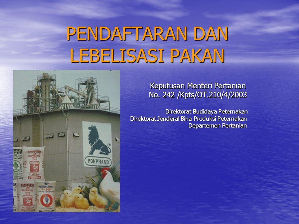 PENDAFTARAN DAN LEBELISASI PAKAN Keputusan Menteri Pertanian Keputusan Menteri Pertanian No.