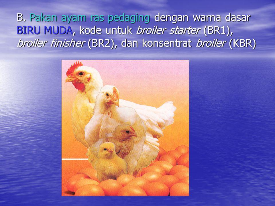 B. Pakan ayam ras pedaging dengan warna dasar BIRU MUDA, kode untuk broiler starter (BR1), broiler finisher (BR2), dan konsentrat broiler (KBR)