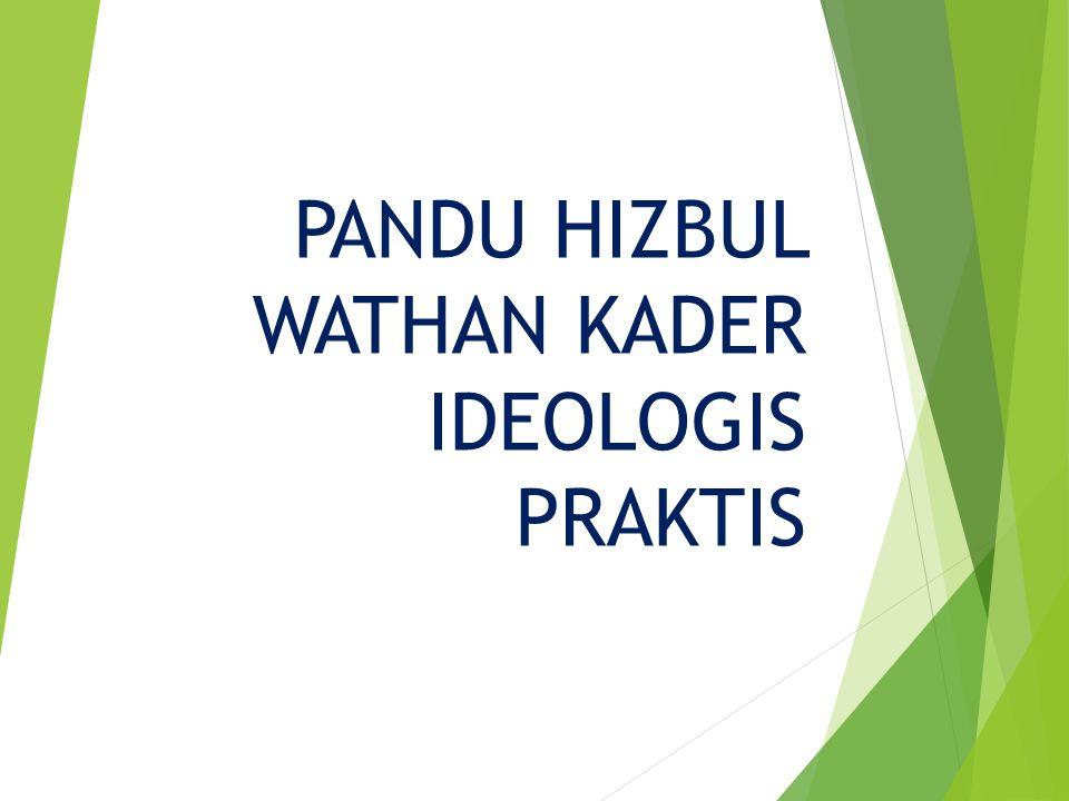 PANDU HIZBUL WATHAN KADER IDEOLOGIS PRAKTIS