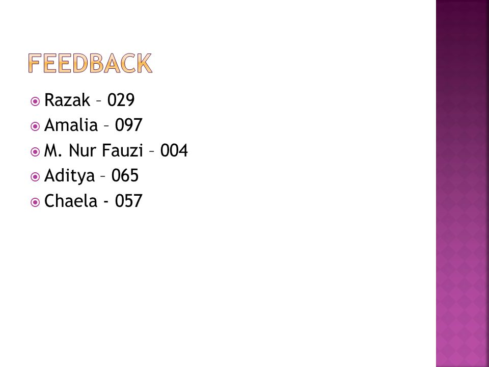  Razak – 029  Amalia – 097  M. Nur Fauzi – 004  Aditya – 065  Chaela - 057