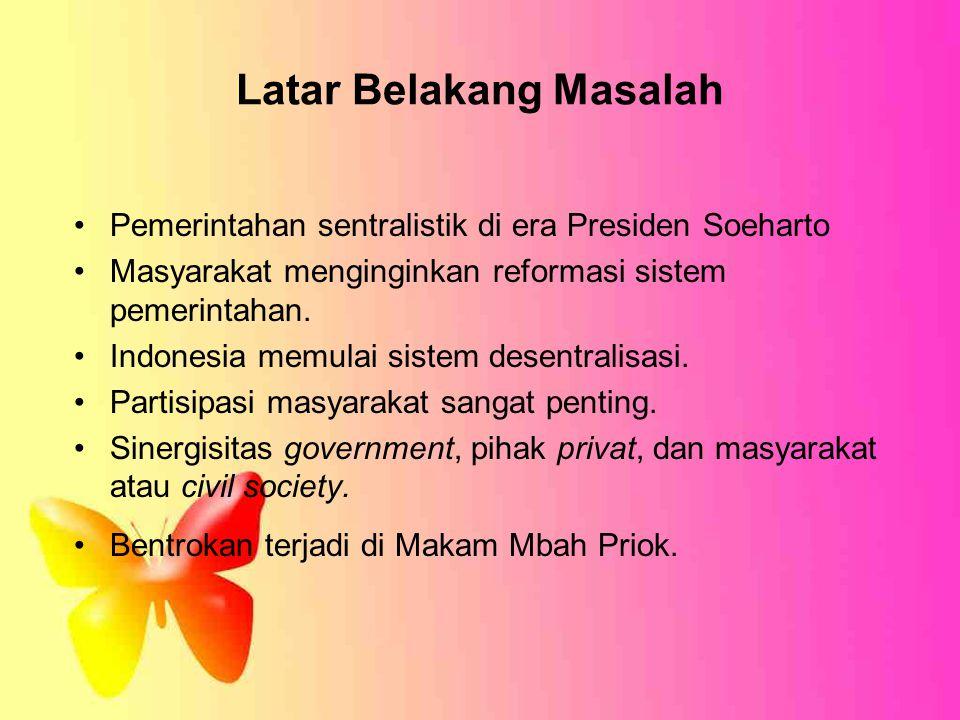 Latar Belakang Masalah Pemerintahan sentralistik di era Presiden Soeharto Masyarakat menginginkan reformasi sistem pemerintahan. Indonesia memulai sis