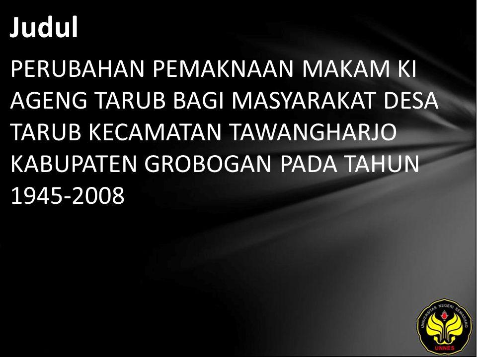Abstrak Di Grobogan terdapat makam Ki Ageng yang memiliki nama besar yaitu Ki Ageng Tarub, Ki Ageng Getas Pandowo, dan Ki Ageng Selo.