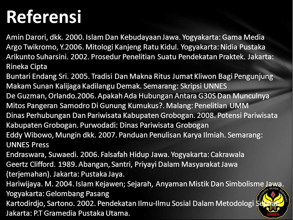 Referensi Amin Darori, dkk. 2000. Islam Dan Kebudayaan Jawa.