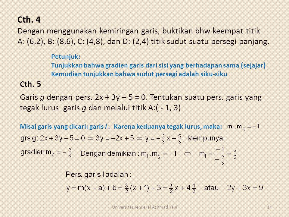 Cth. 4 Dengan menggunakan kemiringan garis, buktikan bhw keempat titik A: (6,2), B: (8,6), C: (4,8), dan D: (2,4) titik sudut suatu persegi panjang. C