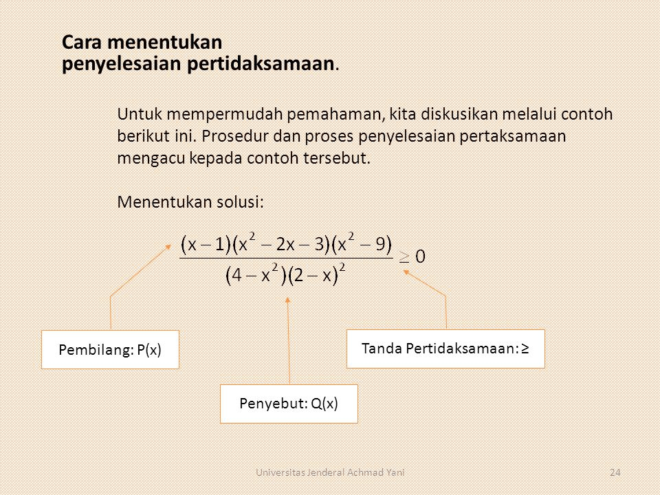 Cara menentukan penyelesaian pertidaksamaan. Menentukan solusi: Untuk mempermudah pemahaman, kita diskusikan melalui contoh berikut ini. Prosedur dan