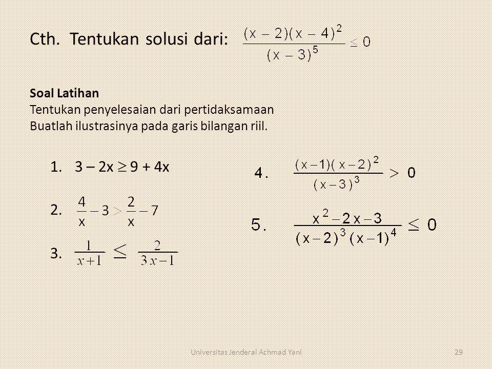 Cth. Tentukan solusi dari: 1.3 – 2x  9 + 4x 2. 3. Soal Latihan Tentukan penyelesaian dari pertidaksamaan Buatlah ilustrasinya pada garis bilangan rii