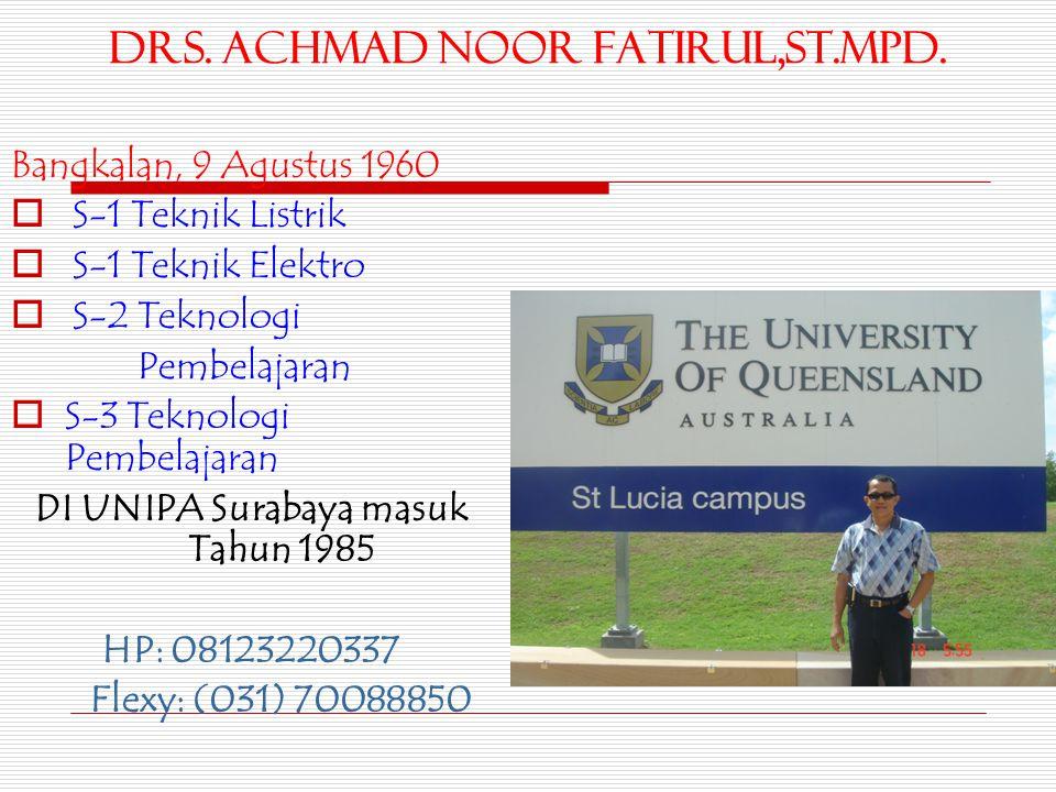 Drs.ACHMAD NOOR FATIRUL,ST.MPd.