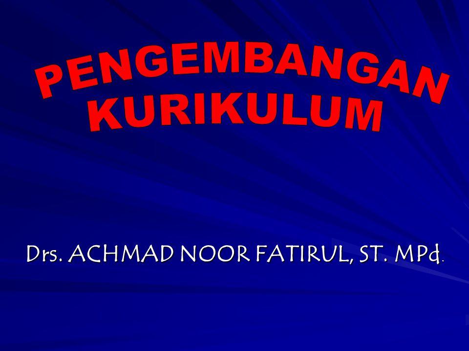 Drs. ACHMAD NOOR FATIRUL, ST. MPd.