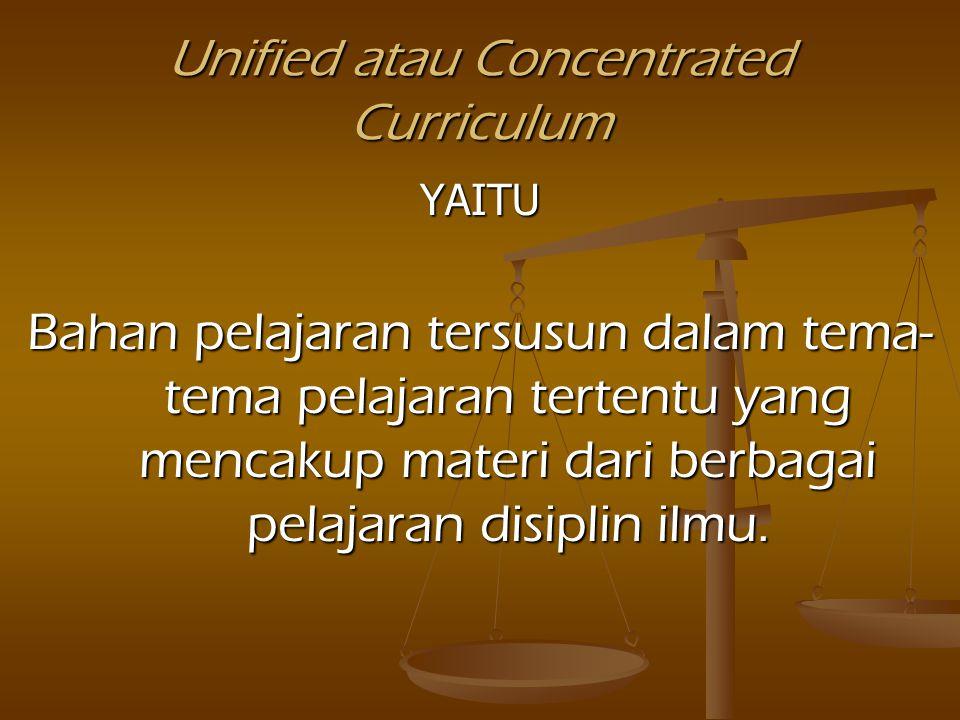 Organisasi Pola-pola Organisasi Corelated Curriculum YAITU Materi atau konsep yang dipelajari dalam suatu pelajaran dikorelasikan dengan pelajaran lai