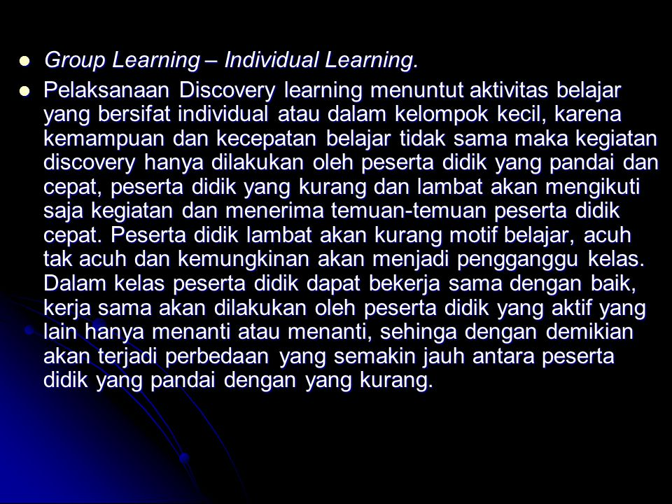 Rote Learning – Meaningful Learning Rote learning bahan ajar disampaikan tanpa memperhatikan arti atau maknanya bagi siswa, Siswa menguasai bahan ajar