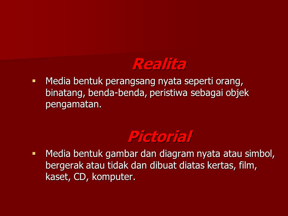 MEDIA MENGAJAR Rowntree (1974:104-113) mengelompokkan media mengajar menjadi 5 macam yang disebut MODES Interaksi Insani Komunikasi verbal atau non-ve