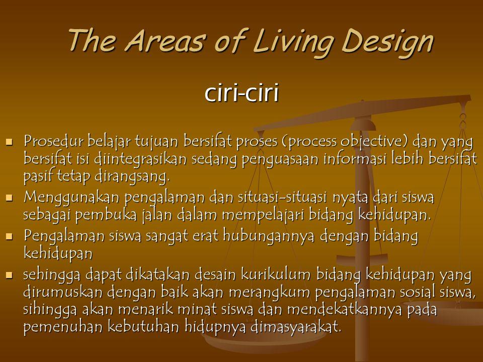 Problem Centered Design Model desain kurikulum ini mengutamakan peranan manusia dalam kesatuan kelompok yaitu kesejahteraan masyarakat. Model desain k