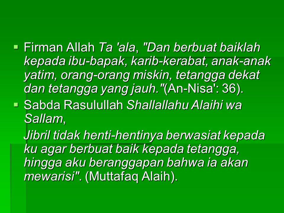  Hendaklah seorang Muslim mempunyai tiga kamar tidur, satu untuk dirinya sendiri, satu untuk keluarganya, dan satunya lagi untuk tamu.