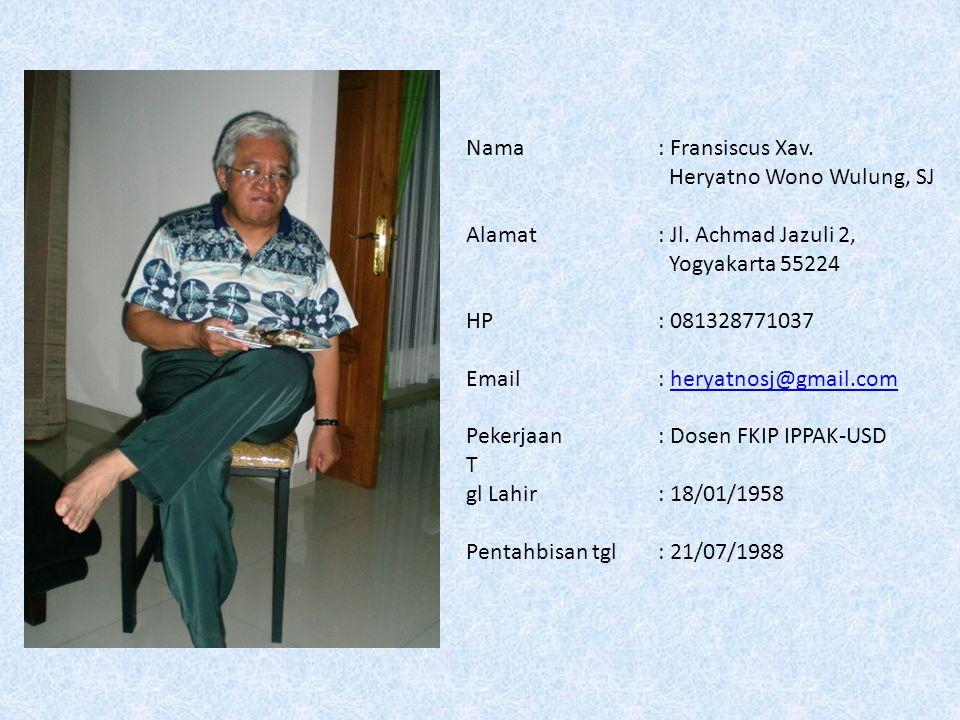 Nama: Hari Susanto Joyo Sasmito Bernadus, PR Alamat: Mabesau Cilangkap, Jakarta Timur 13870 Tilp: 021-8709339 HP: 08138774588 Email: joyo_sasmito@yahoo.comjoyo_sasmito@yahoo.com Pekerjaan: TNI Angkatan Udara, Dinas Perawatan Personil Tgl Lahir: 02/09/1957 Pentahbisan tgl: 04/09/1985
