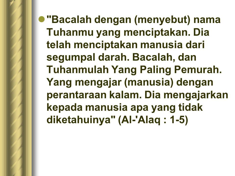Bacalah dengan (menyebut) nama Tuhanmu yang menciptakan.