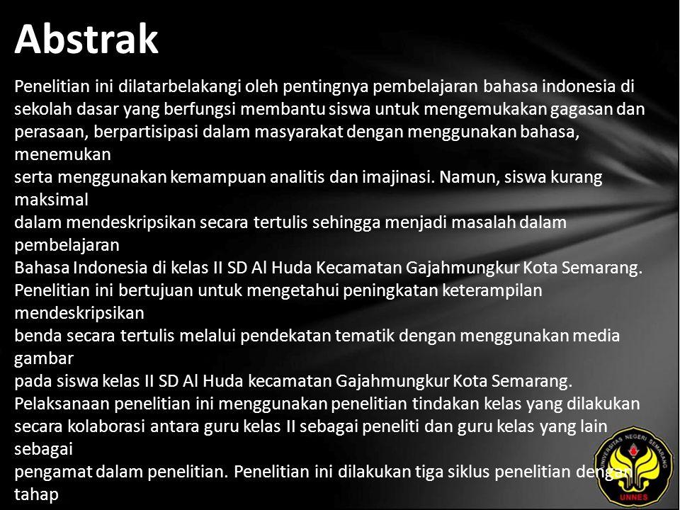 Abstrak Penelitian ini dilatarbelakangi oleh pentingnya pembelajaran bahasa indonesia di sekolah dasar yang berfungsi membantu siswa untuk mengemukakan gagasan dan perasaan, berpartisipasi dalam masyarakat dengan menggunakan bahasa, menemukan serta menggunakan kemampuan analitis dan imajinasi.