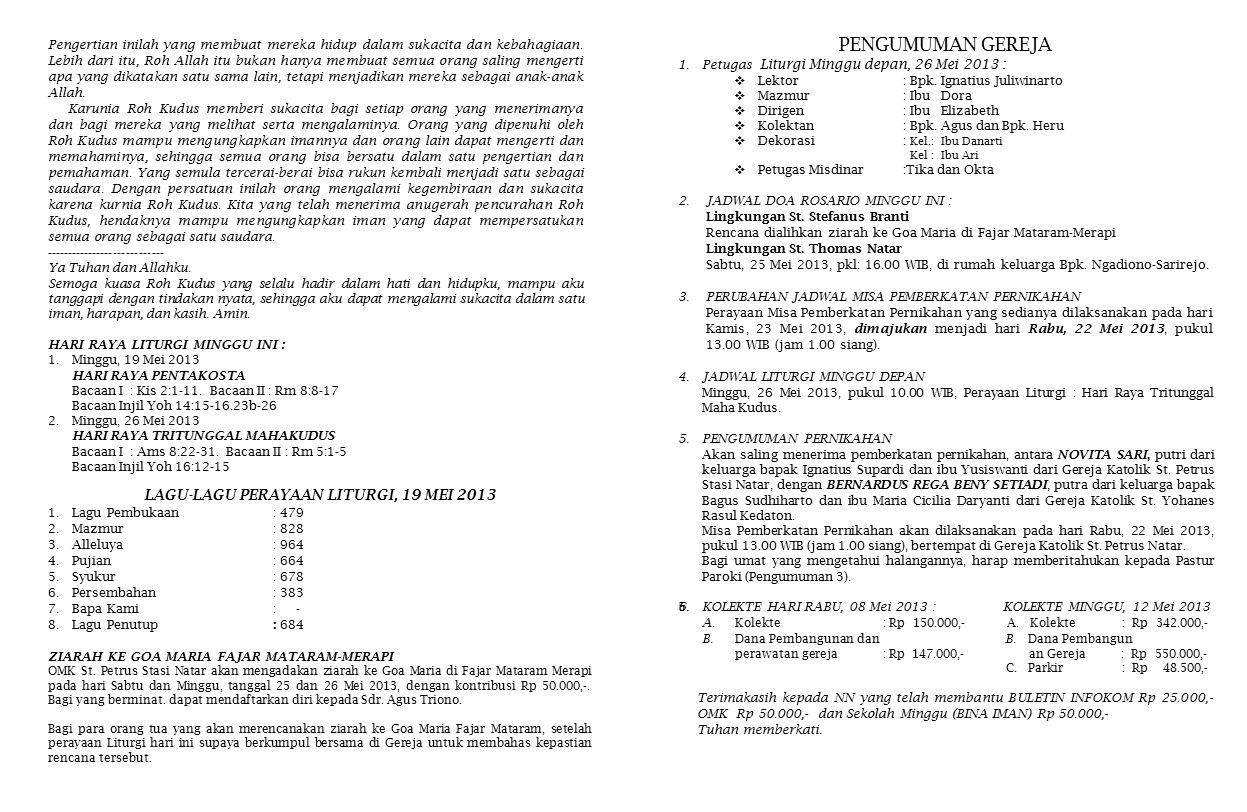 PENGUMUMAN GEREJA 1.Petugas Liturgi Minggu depan, 26 Mei 2013 :  Lektor: Bpk.