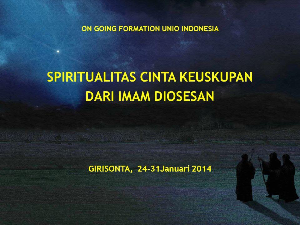 ON GOING FORMATION UNIO INDONESIA SPIRITUALITAS CINTA KEUSKUPAN DARI IMAM DIOSESAN GIRISONTA, 24-31Januari 2014