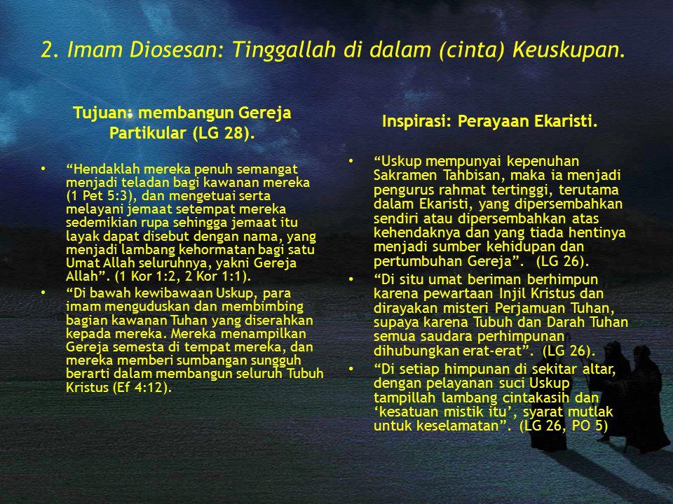 2.Imam Diosesan: Tinggallah di dalam (cinta) Keuskupan.