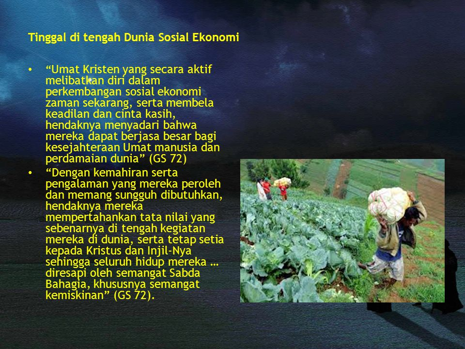 "Tinggal di tengah Dunia Sosial Ekonomi "" Umat Kristen yang secara aktif melibatkan diri dalam perkembangan sosial ekonomi zaman sekarang, serta membel"