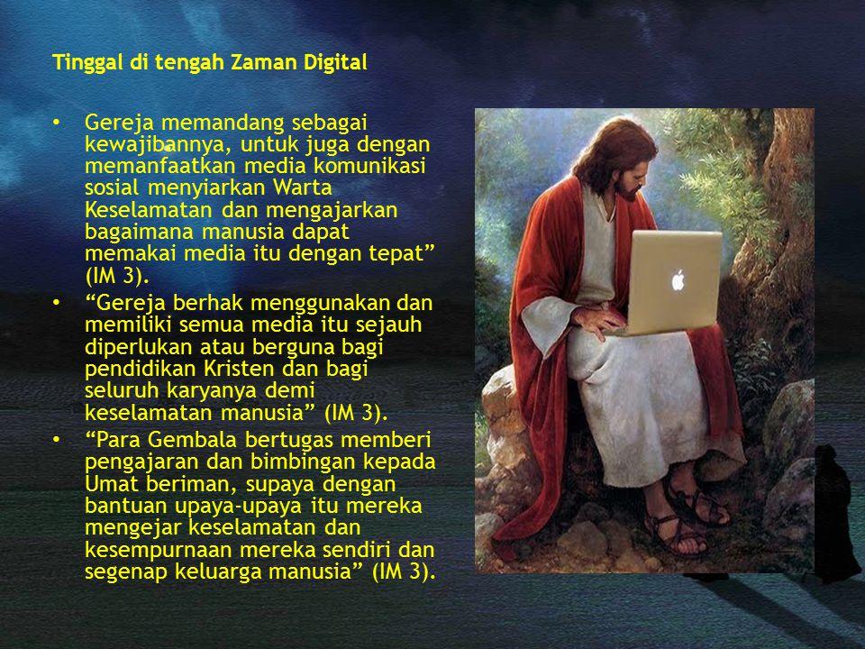 Tinggal di tengah Zaman Digital Gereja memandang sebagai kewajibannya, untuk juga dengan memanfaatkan media komunikasi sosial menyiarkan Warta Keselam