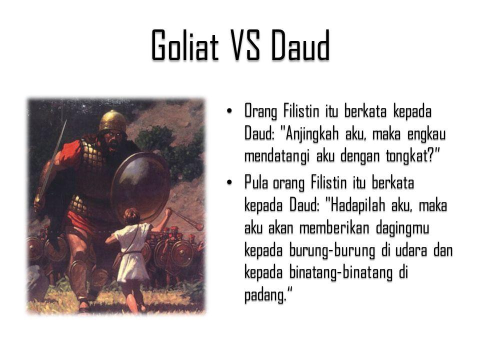 Goliat VS Daud Orang Filistin itu berkata kepada Daud: