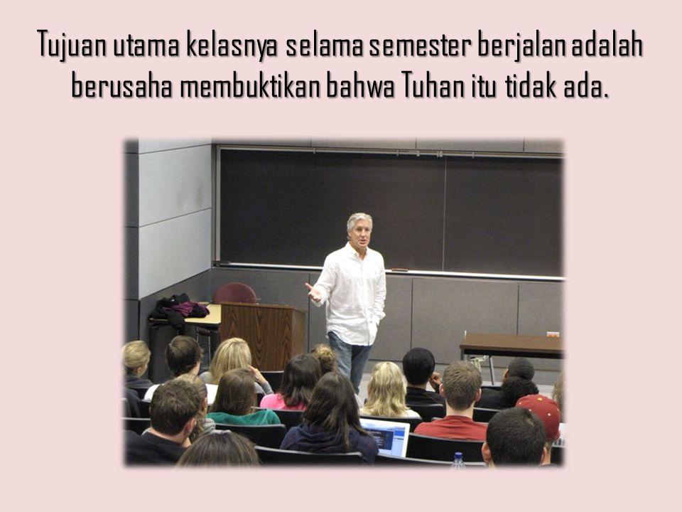 Para mahasiswanya selalu takut untuk berargumentasi dengan dia karena logikanya yang sangat masuk akal.