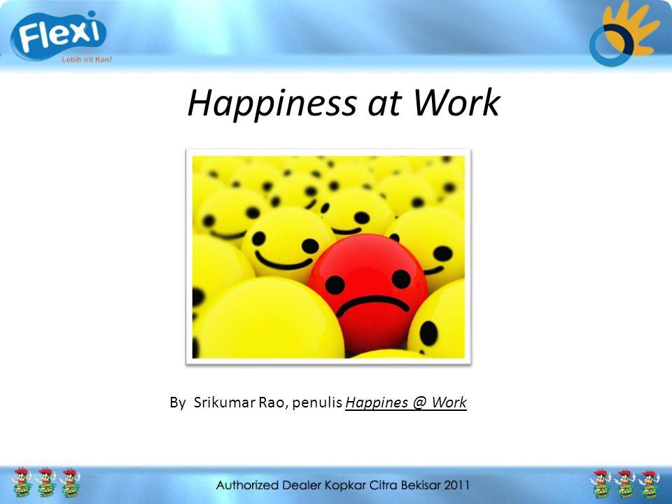 Happiness at Work By Srikumar Rao, penulis Happines @ Work