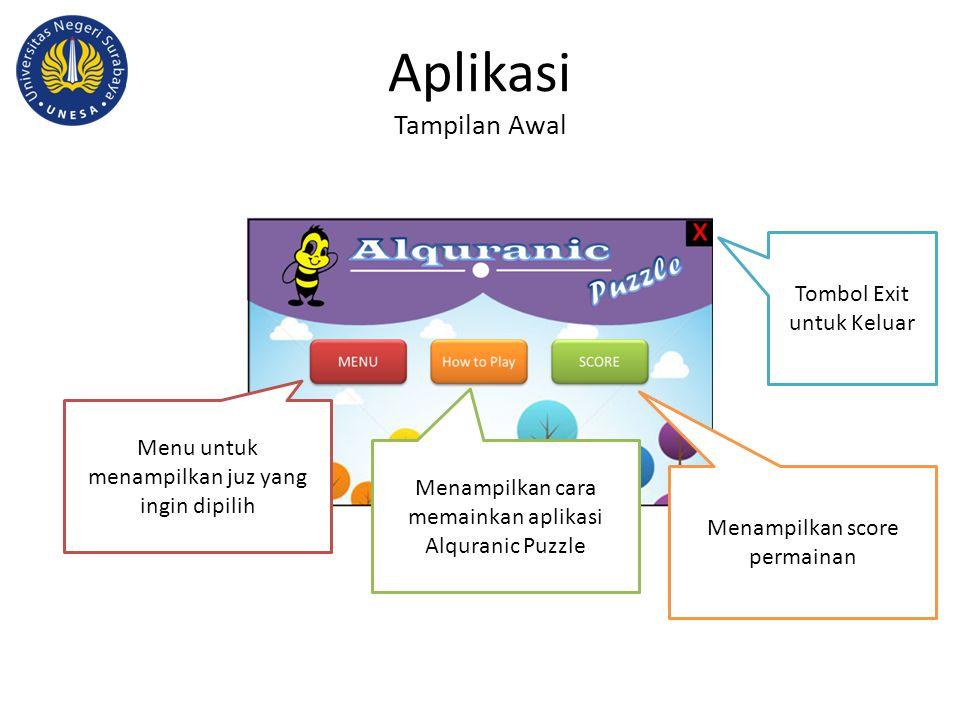 Aplikasi Tampilan Awal Tombol Exit untuk Keluar Menu untuk menampilkan juz yang ingin dipilih Menampilkan cara memainkan aplikasi Alquranic Puzzle Men