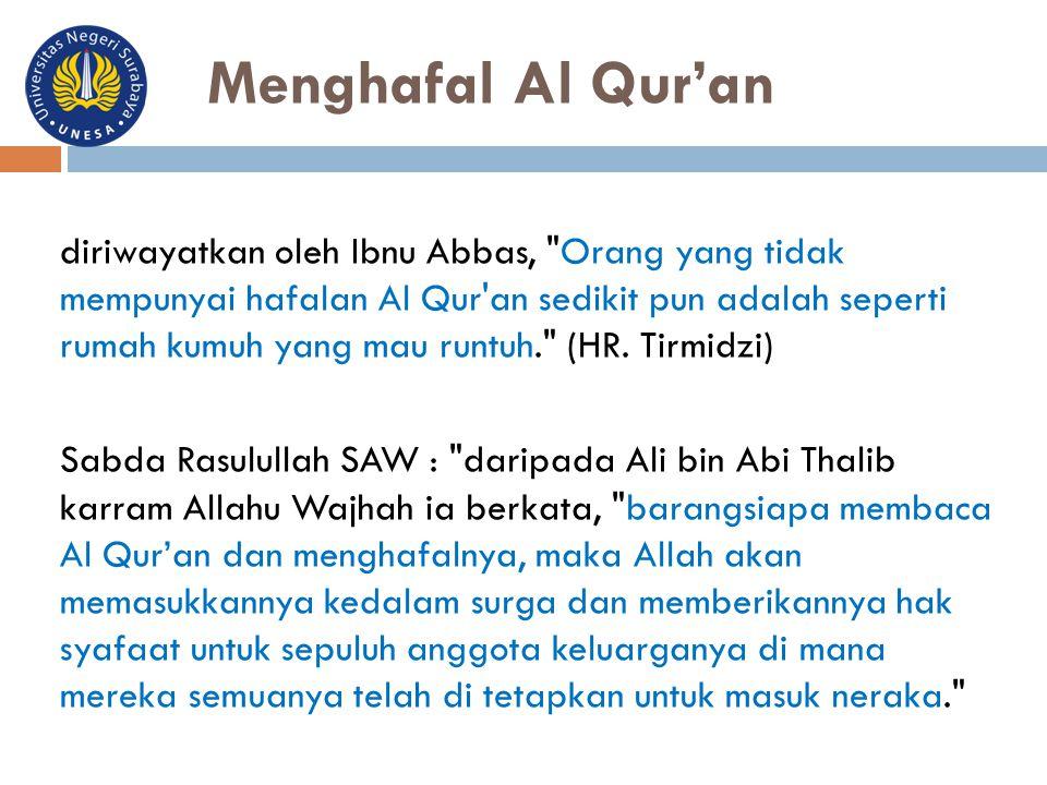 Menghafal Al Qur'an diriwayatkan oleh Ibnu Abbas,