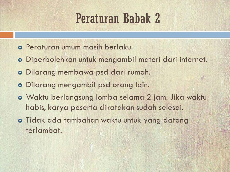 Peraturan Babak 2  Peraturan umum masih berlaku.