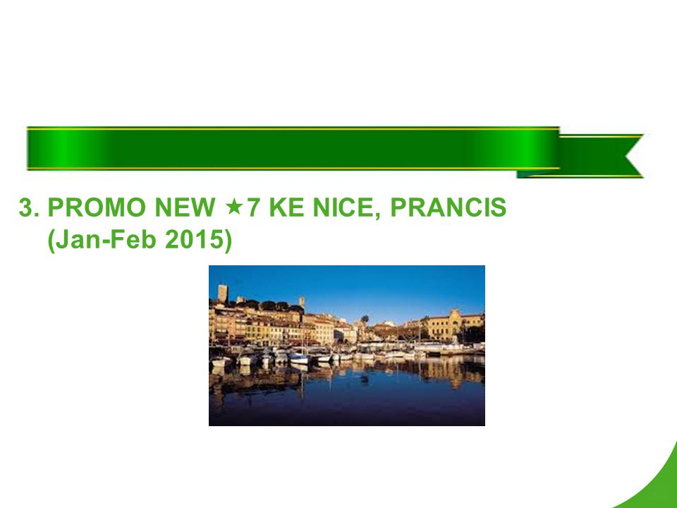 3. PROMO NEW  7 KE NICE, PRANCIS (Jan-Feb 2015)