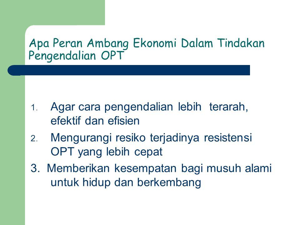 Apa Peran Ambang Ekonomi Dalam Tindakan Pengendalian OPT 1.