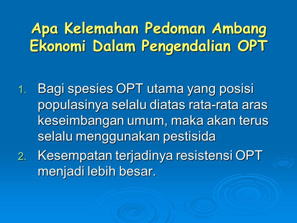 Apa Kelemahan Pedoman Ambang Ekonomi Dalam Pengendalian OPT 1.