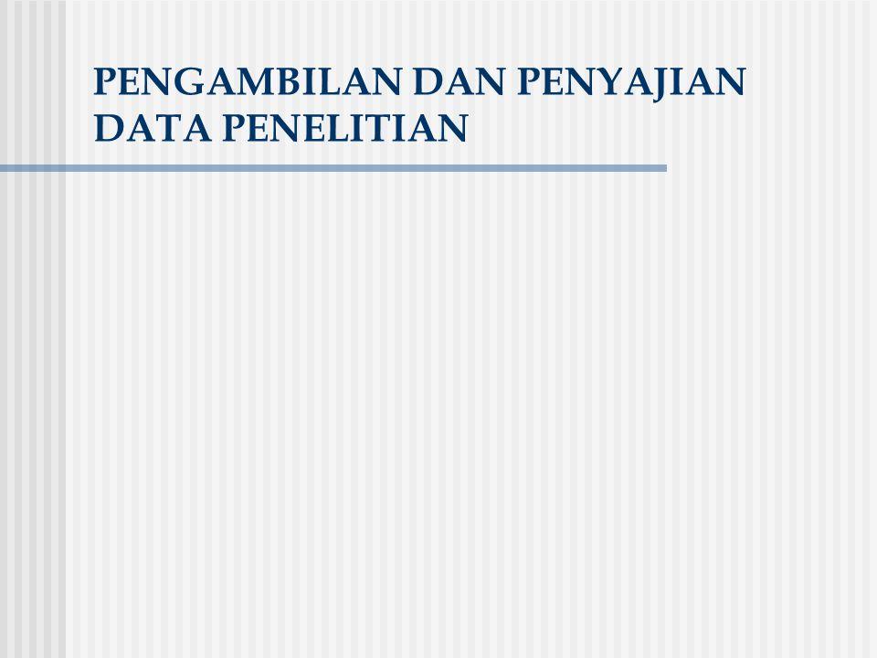 PENGAMBILAN DAN PENYAJIAN DATA PENELITIAN