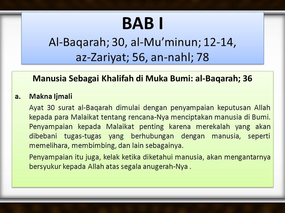 b.Tafsir Makna  خَلِيْفَة : Berarti yang menggantikan atau yang datang sesudah siapa yang datang sebelumnya .