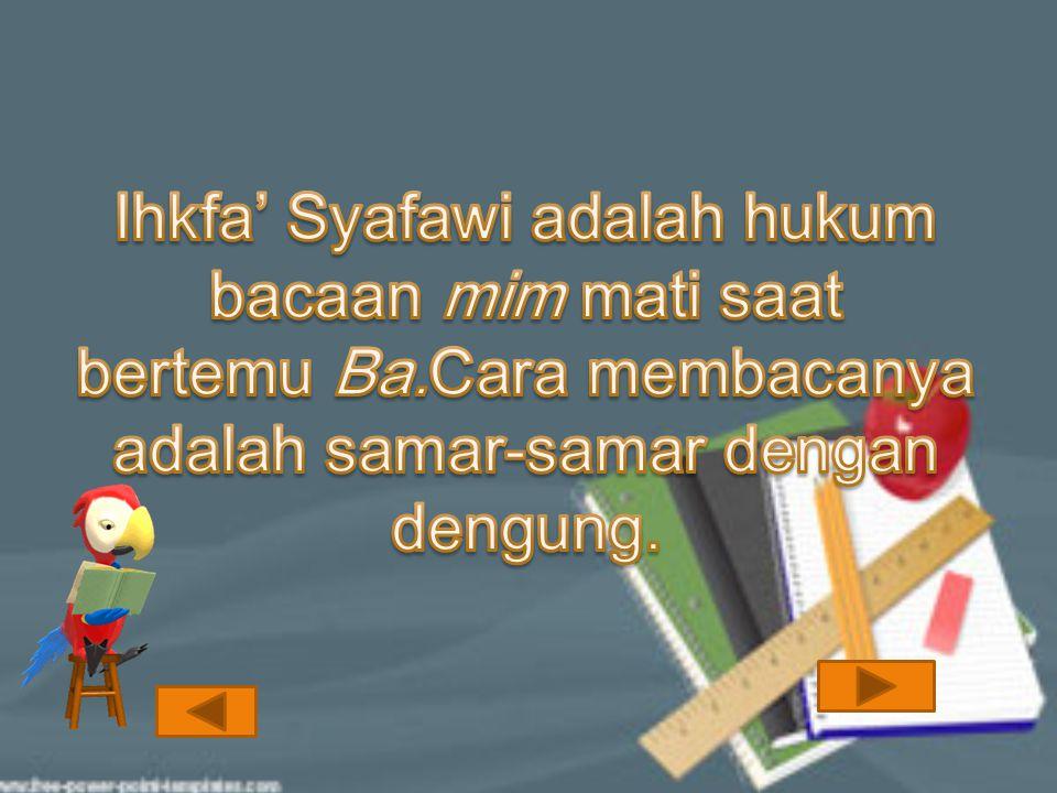 Macam-macam hukum mim mati Ikhfa' syafawi Ikhfa' syafawi Idgham mitslain Idgham mitslain Idgham mitslain Idgham mitslain Izhar syafawi Izhar syafawi I