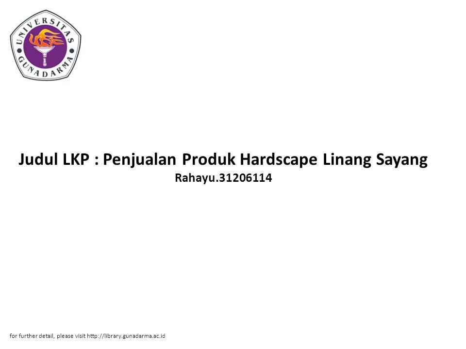Judul LKP : Penjualan Produk Hardscape Linang Sayang Rahayu.31206114 for further detail, please visit http://library.gunadarma.ac.id