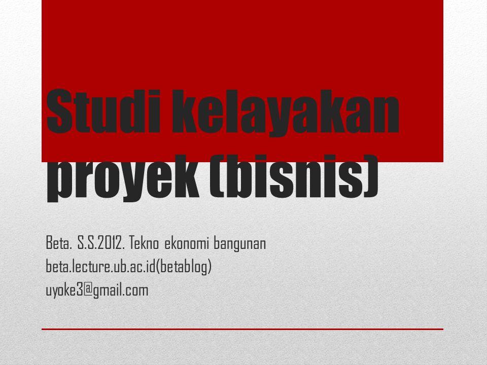 Studi kelayakan proyek (bisnis) Beta. S.S.2012.